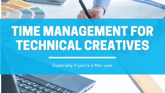 Time Management for Technical creatives - even if you're a mac user